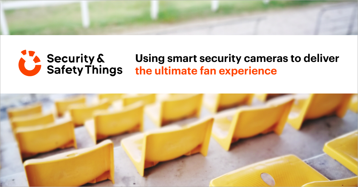 Using smart security cameras to deliver the ultimate fan experience