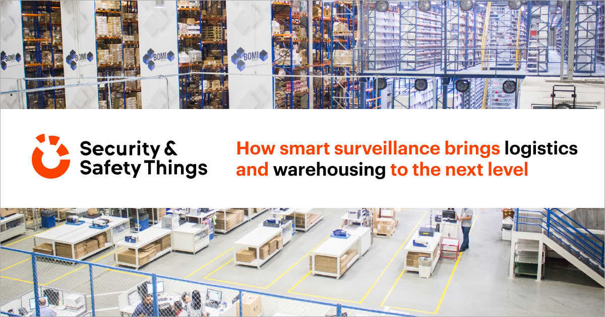 How smart surveillance brings logistics and warehousing to a new level