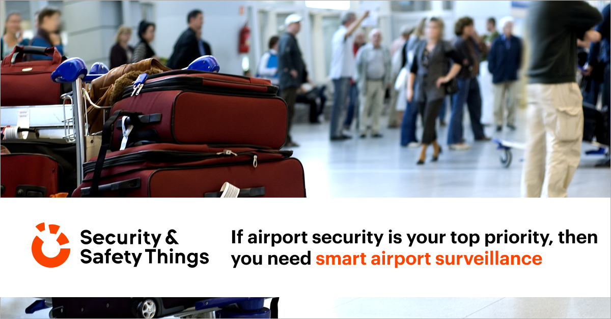 If airport security is your top priority, you need smart surveillance